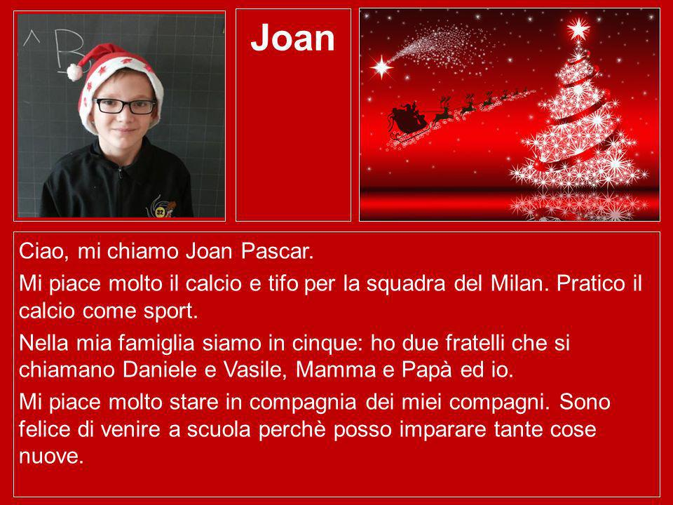 Joan Ciao, mi chiamo Joan Pascar.