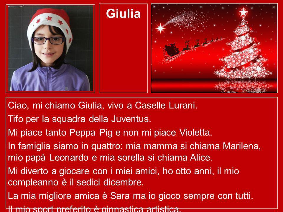 Giulia Ciao, mi chiamo Giulia, vivo a Caselle Lurani.