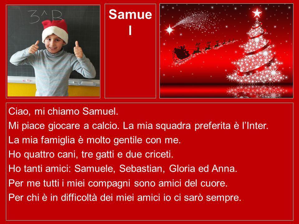 Samuel Ciao, mi chiamo Samuel.