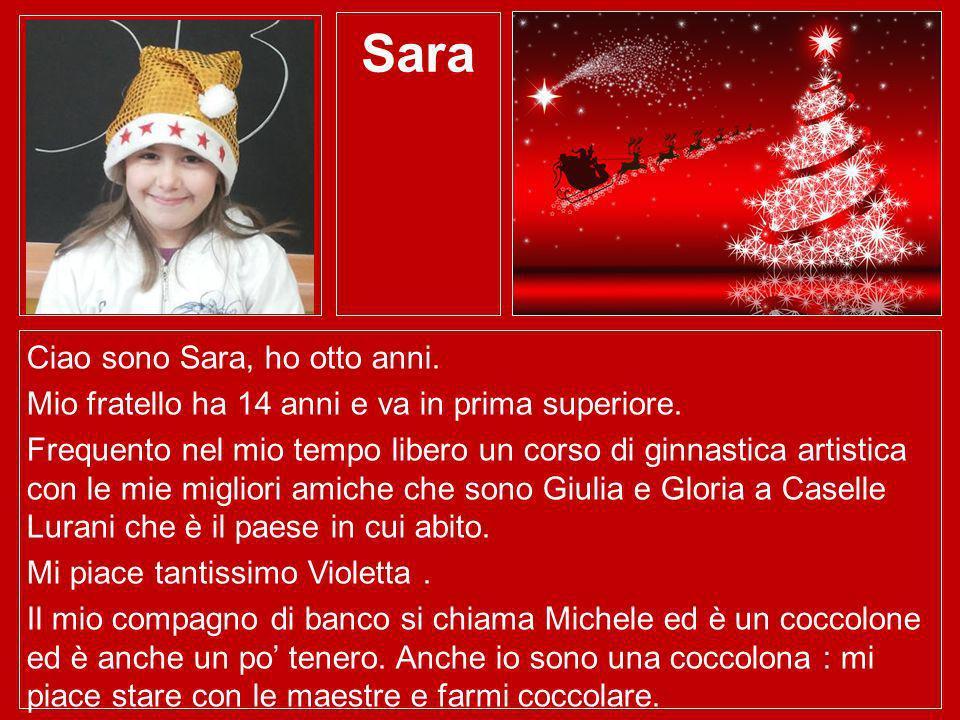 Sara Ciao sono Sara, ho otto anni.