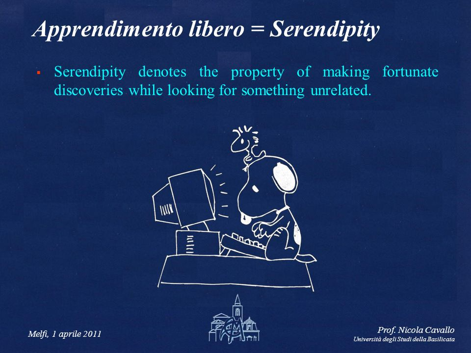 Apprendimento libero = Serendipity