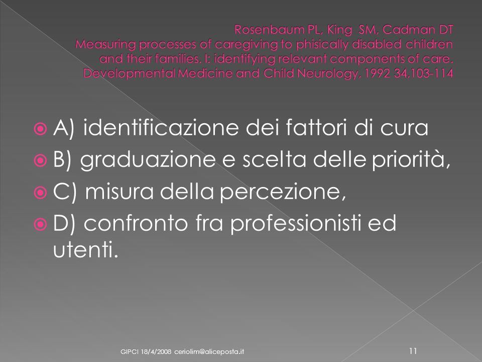 A) identificazione dei fattori di cura