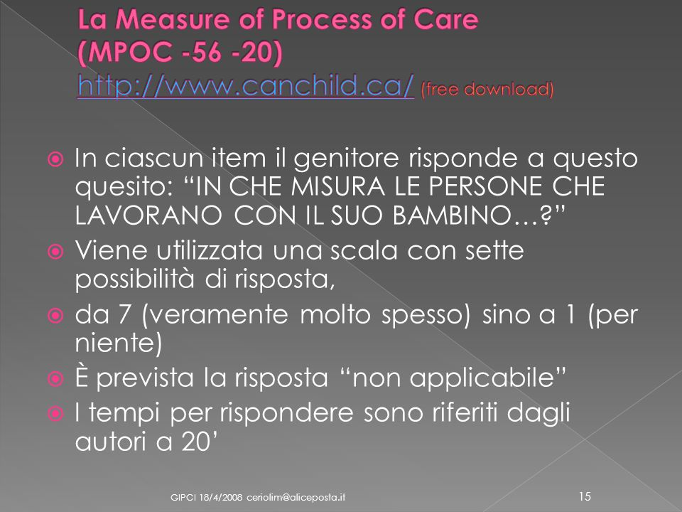 La Measure of Process of Care (MPOC -56 -20) http://www. canchild