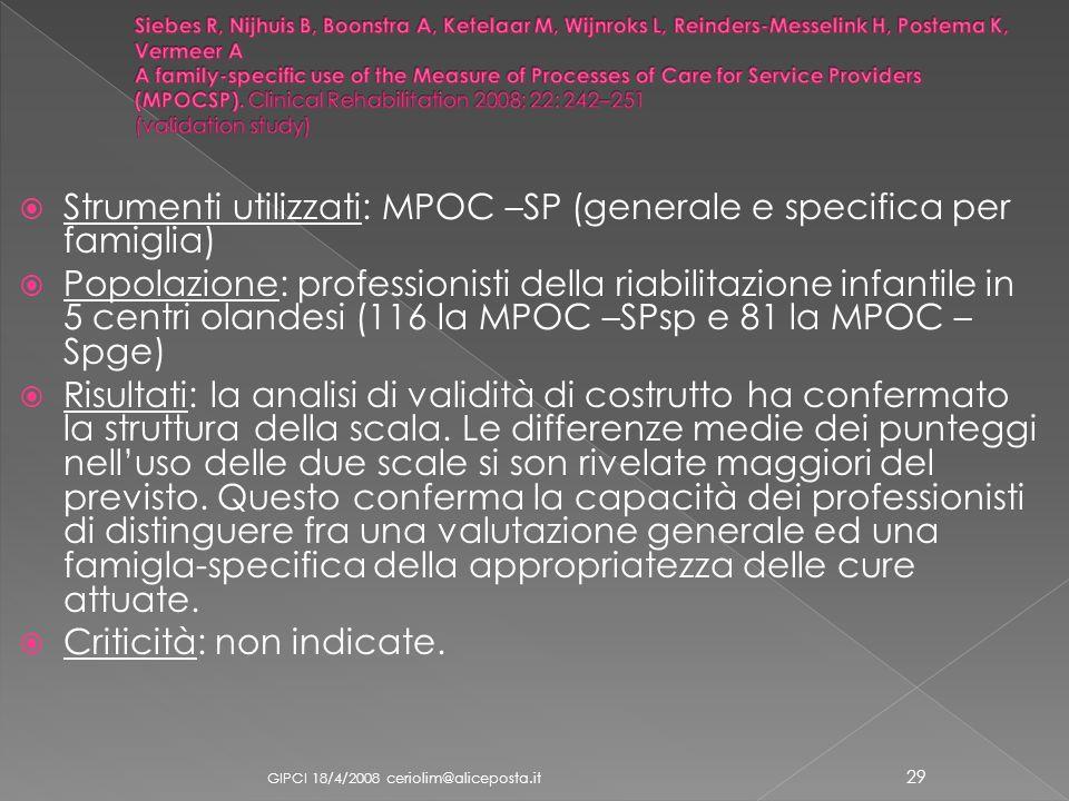Strumenti utilizzati: MPOC –SP (generale e specifica per famiglia)