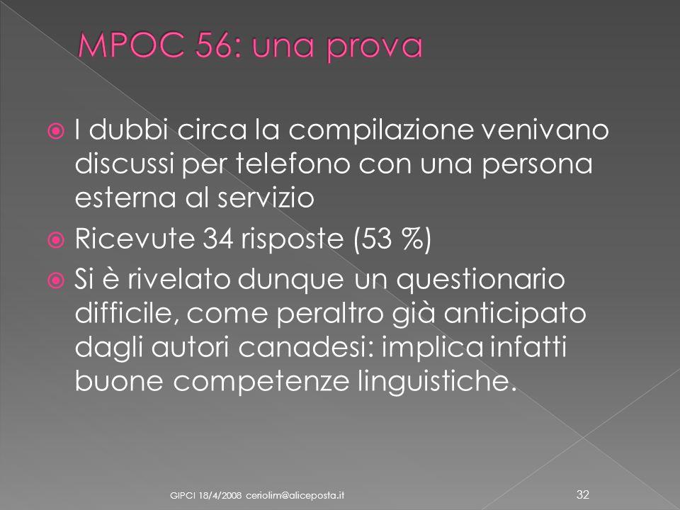 MPOC 56: una prova I dubbi circa la compilazione venivano discussi per telefono con una persona esterna al servizio.