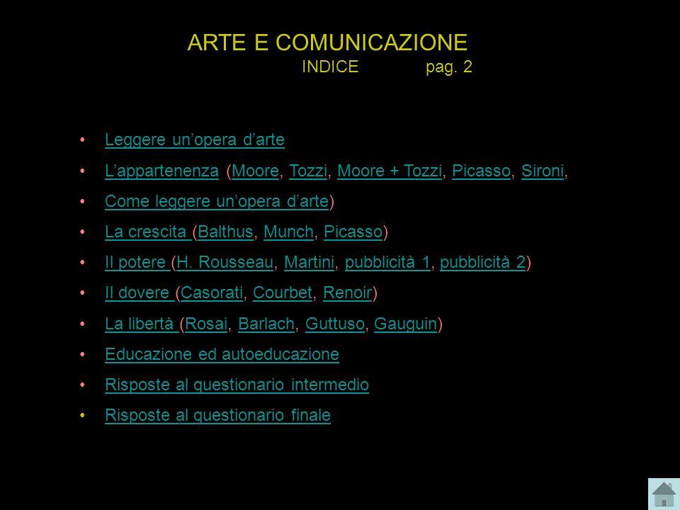 ARTE E COMUNICAZIONE INDICE pag. 2 Leggere un'opera d'arte