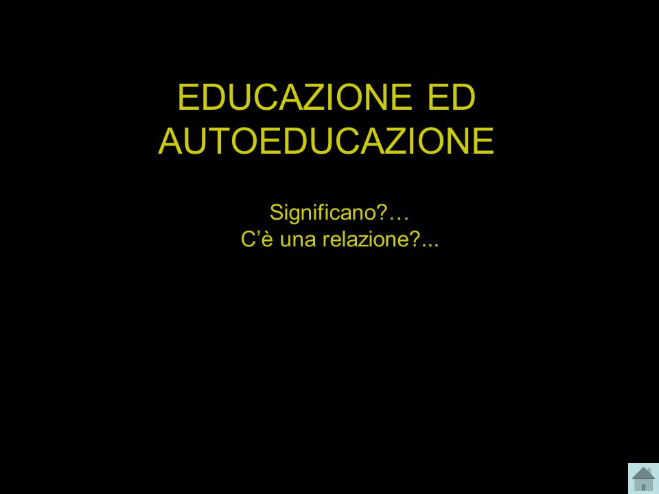 EDUCAZIONE ED AUTOEDUCAZIONE