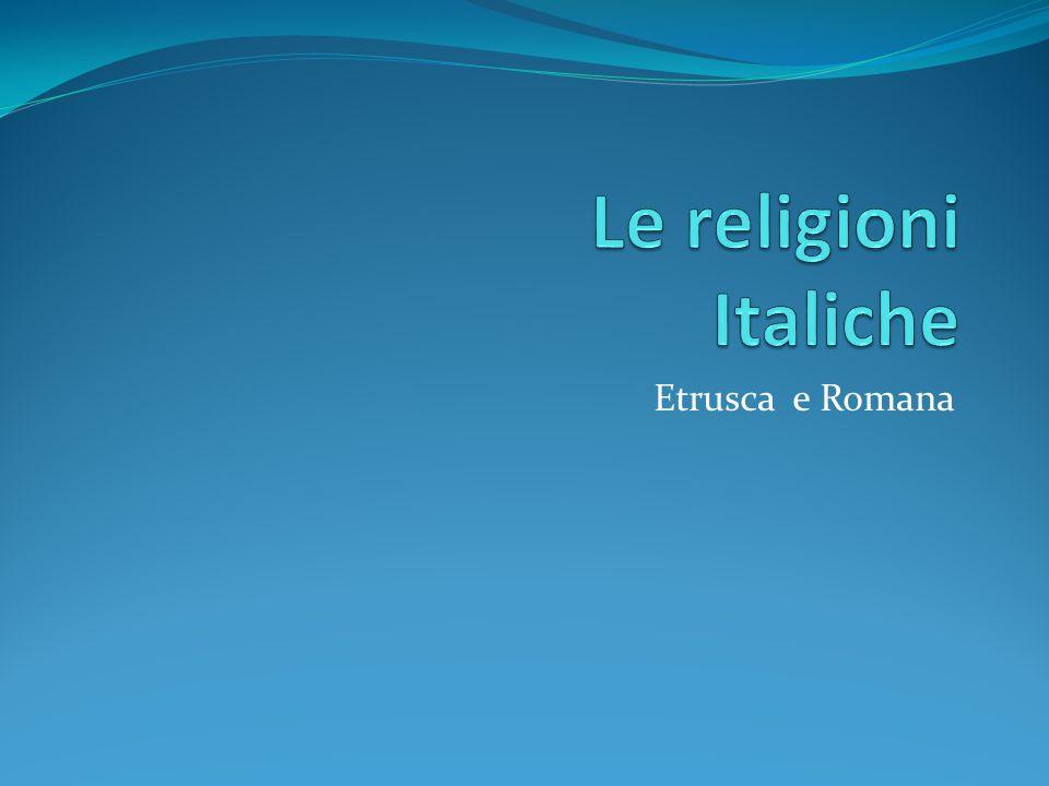Le religioni Italiche Etrusca e Romana