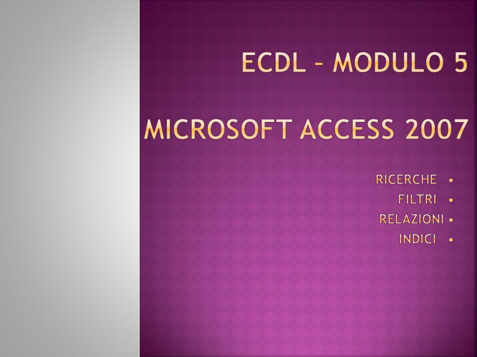 Ecdl – modulo 5 Microsoft access 2007