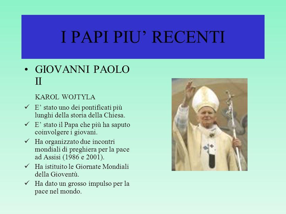 I PAPI PIU' RECENTI GIOVANNI PAOLO II KAROL WOJTYLA