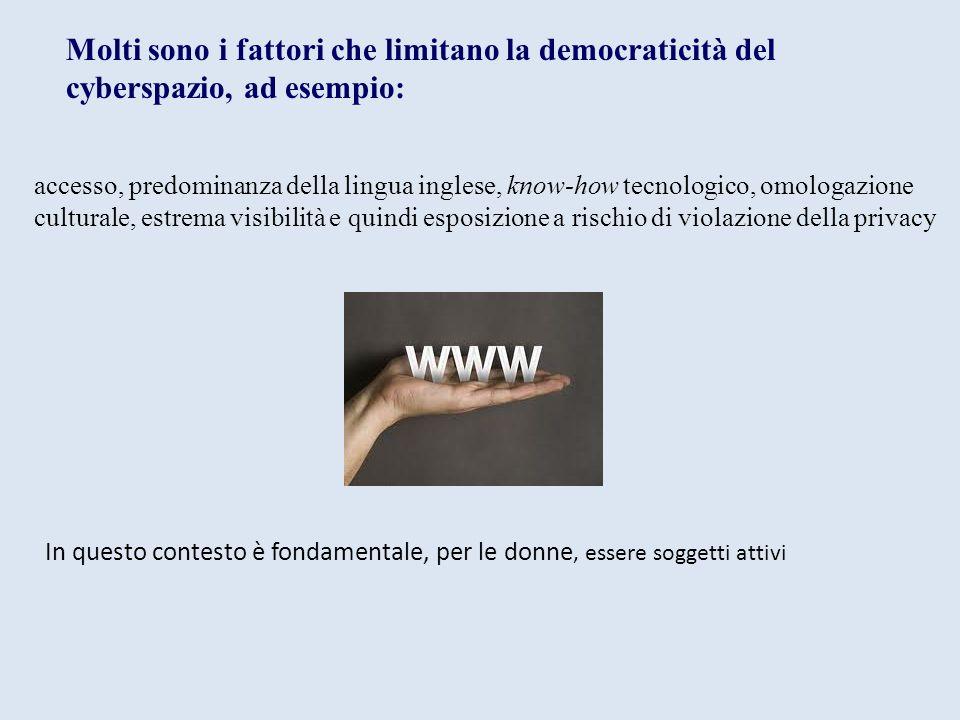 Molti sono i fattori che limitano la democraticità del cyberspazio, ad esempio: