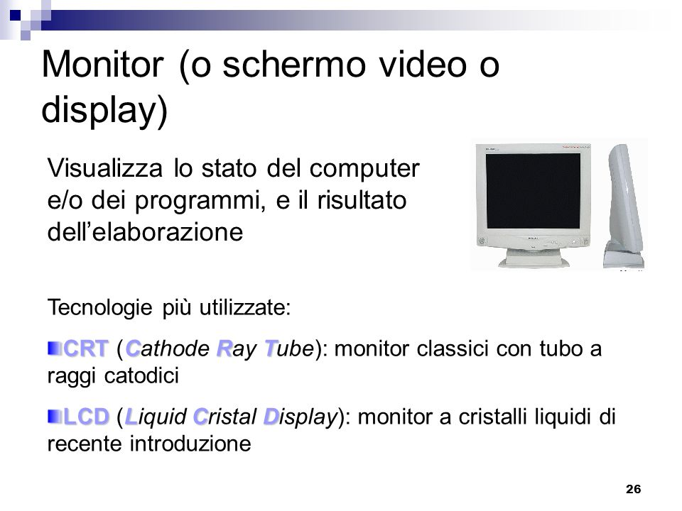 Monitor (o schermo video o display)