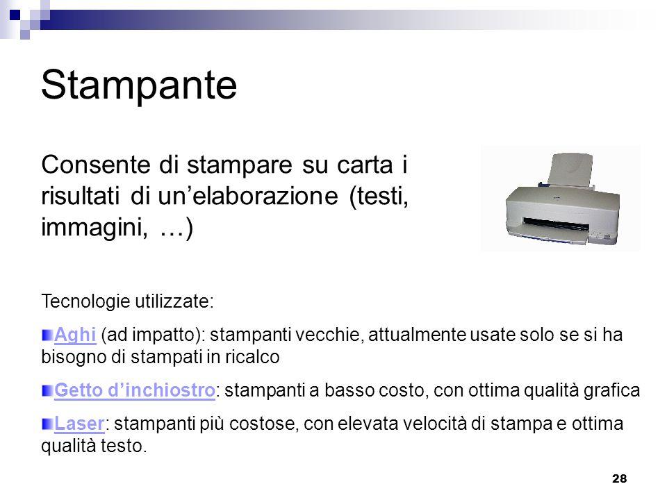 Stampante Consente di stampare su carta i risultati di un'elaborazione (testi, immagini, …) Tecnologie utilizzate: