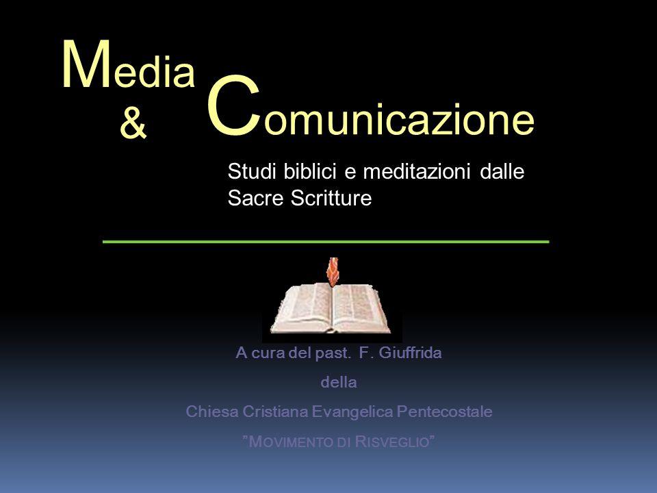 Media Comunicazione. & Studi biblici e meditazioni dalle Sacre Scritture. A cura del past. F. Giuffrida.