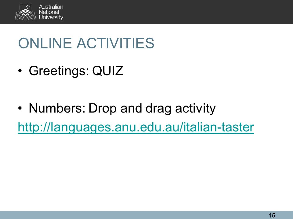 ONLINE ACTIVITIES Greetings: QUIZ Numbers: Drop and drag activity
