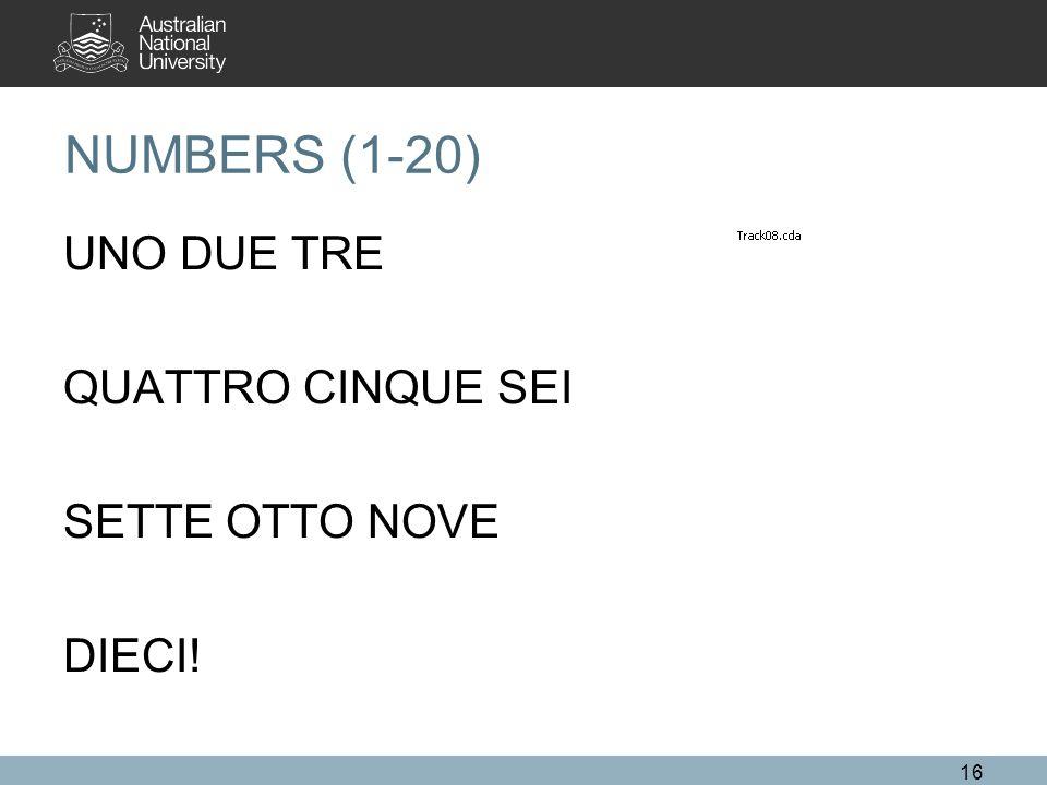 NUMBERS (1-20) UNO DUE TRE QUATTRO CINQUE SEI SETTE OTTO NOVE DIECI!
