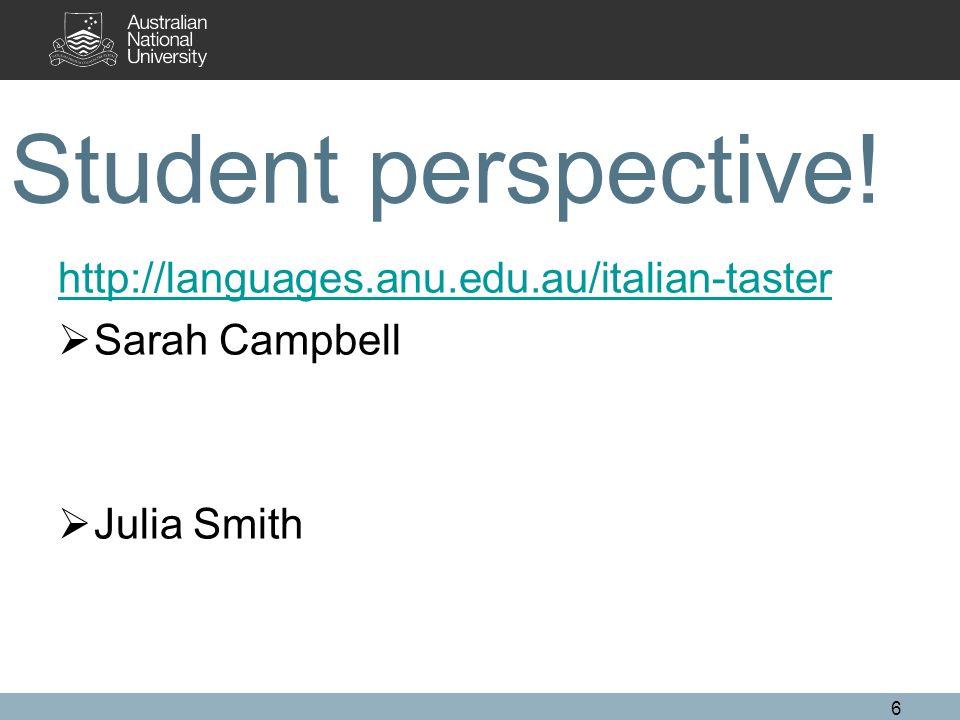 Student perspective! http://languages.anu.edu.au/italian-taster