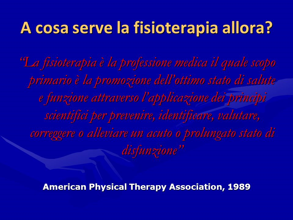 A cosa serve la fisioterapia allora