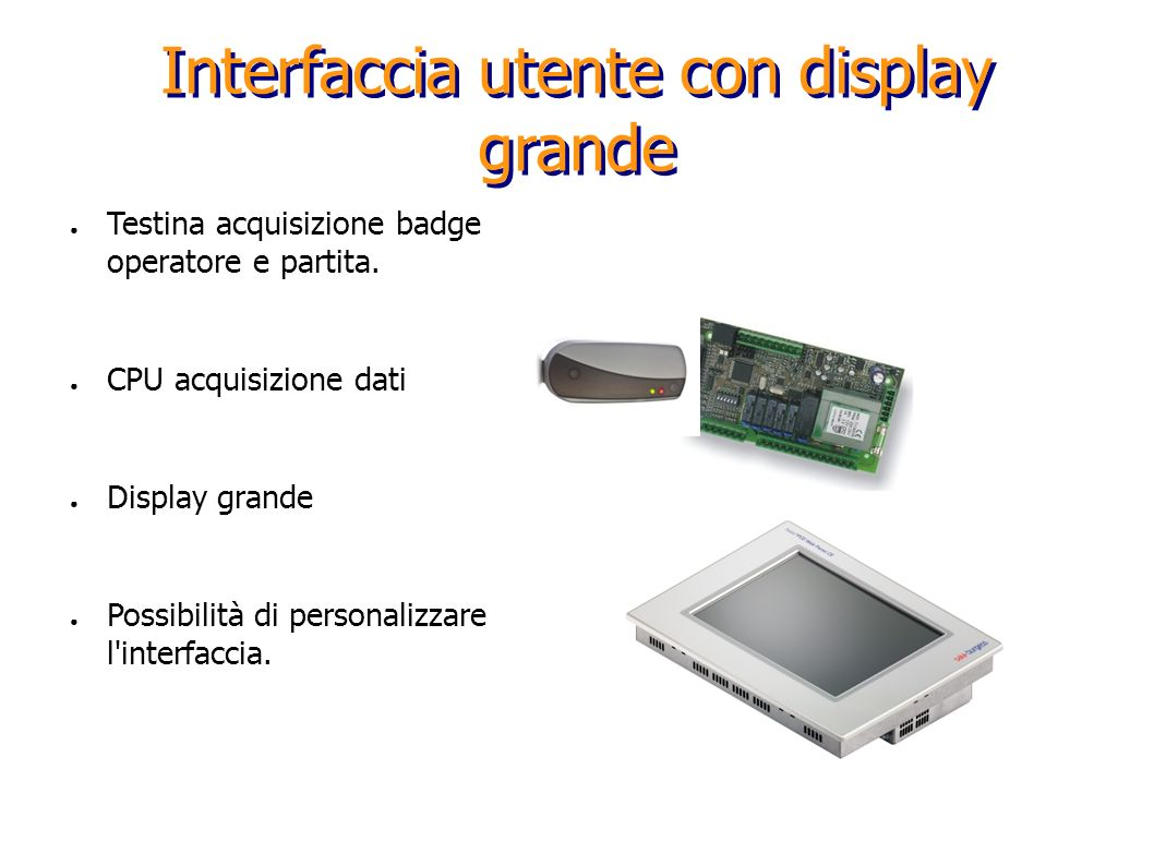 Interfaccia utente con display grande