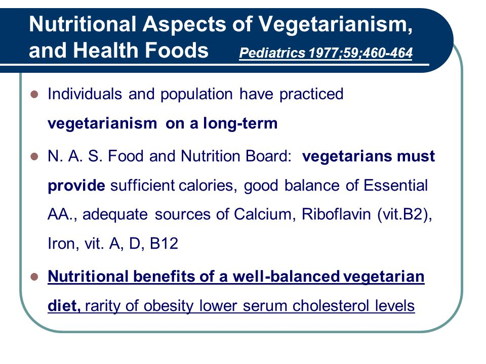 Nutritional Aspects of Vegetarianism, and Health Foods Pediatrics 1977;59;460-464