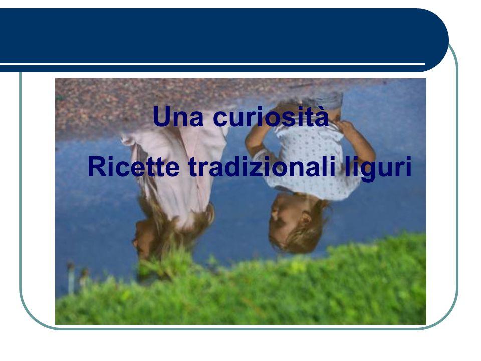 Una curiosità Ricette tradizionali liguri