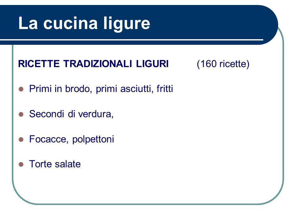 La cucina ligure RICETTE TRADIZIONALI LIGURI (160 ricette)