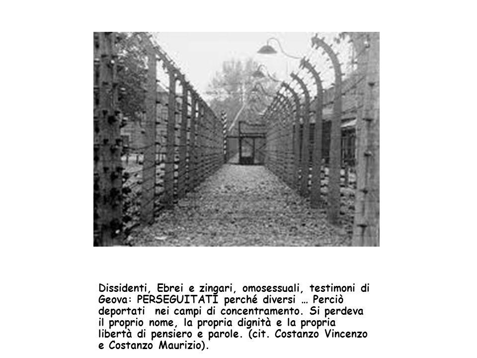 Dissidenti, Ebrei e zingari, omosessuali, testimoni di Geova: PERSEGUITATI perché diversi … Perciò deportati nei campi di concentramento.