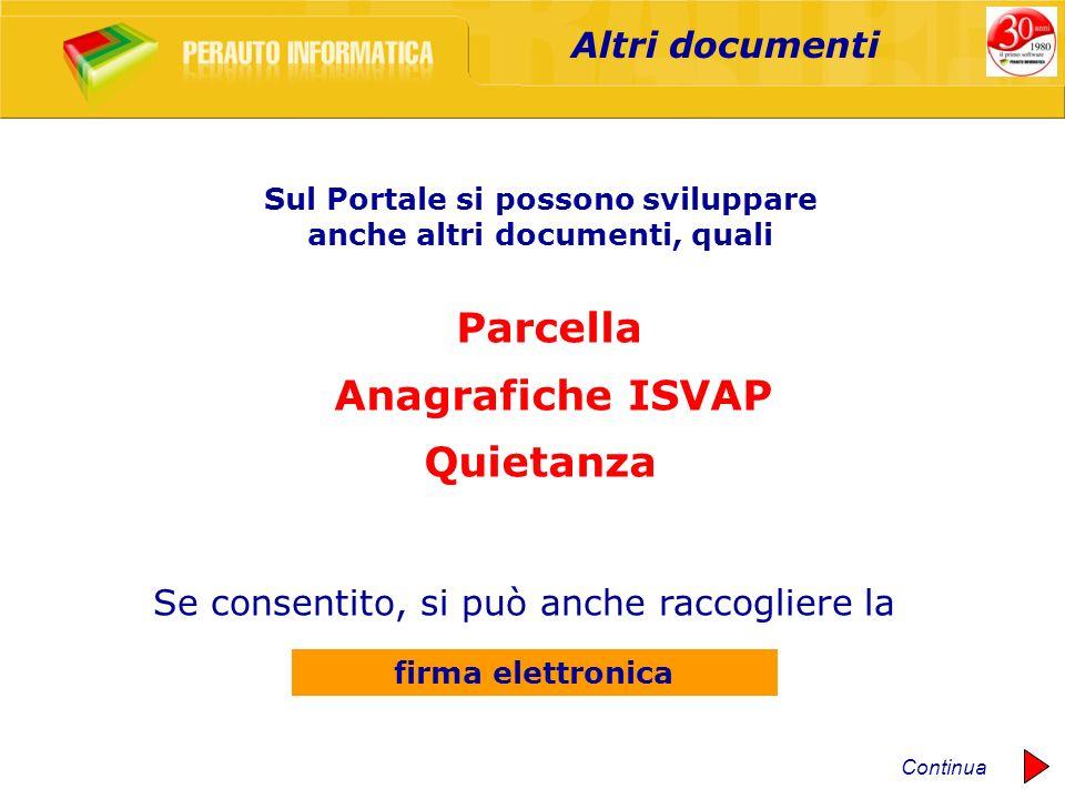 Sul Portale si possono sviluppare anche altri documenti, quali