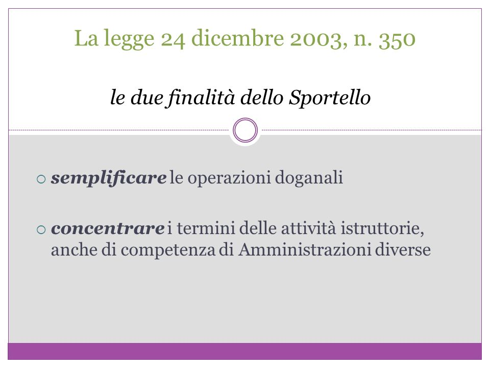 La legge 24 dicembre 2003, n. 350 le due finalità dello Sportello