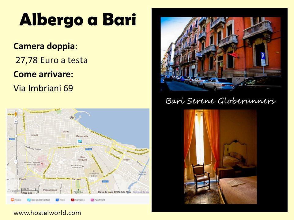 Albergo a Bari Camera doppia: 27,78 Euro a testa Come arrivare: