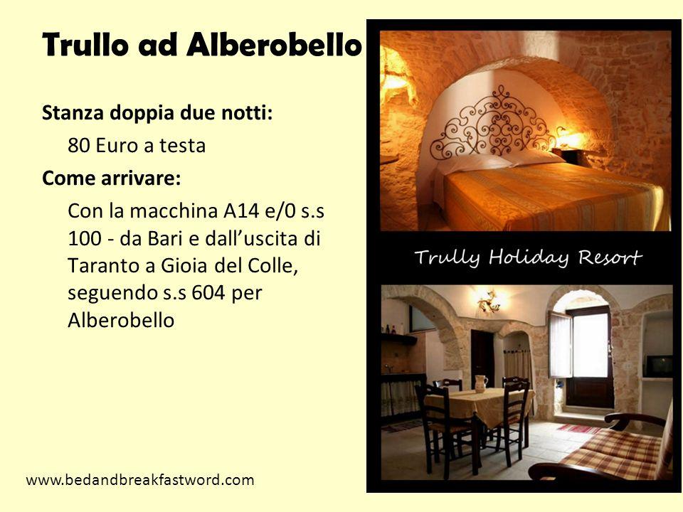 Trullo ad Alberobello Stanza doppia due notti: 80 Euro a testa