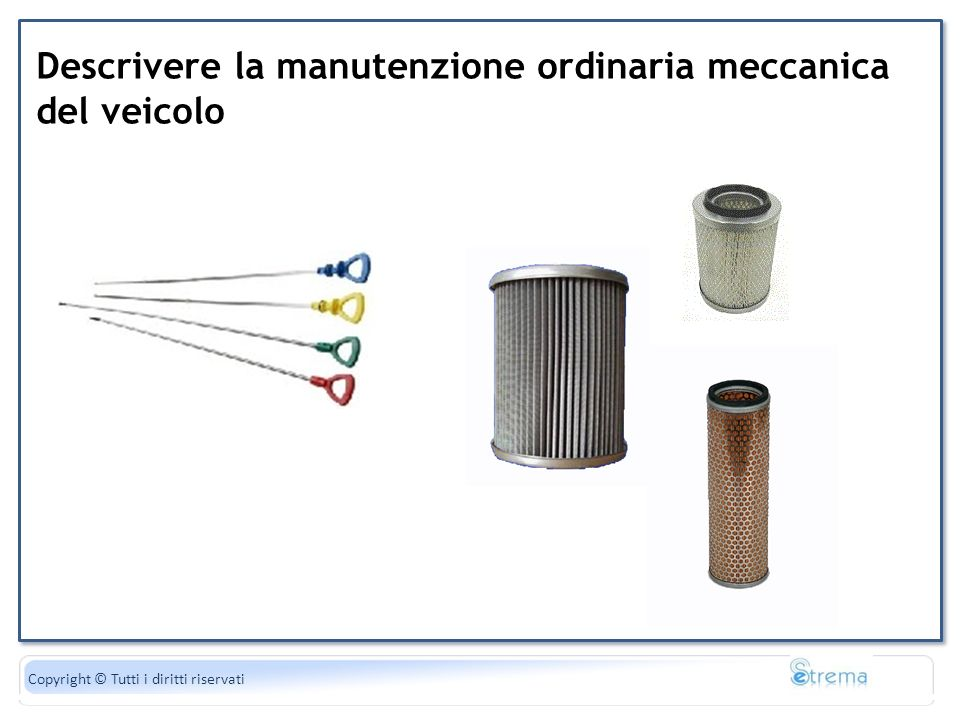 Descrivere la manutenzione ordinaria meccanica del veicolo