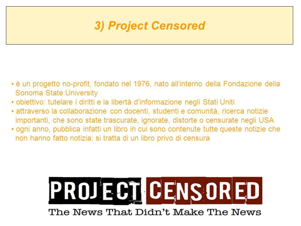 3) Project Censored è un progetto no-profit, fondato nel 1976, nato all'interno della Fondazione della.