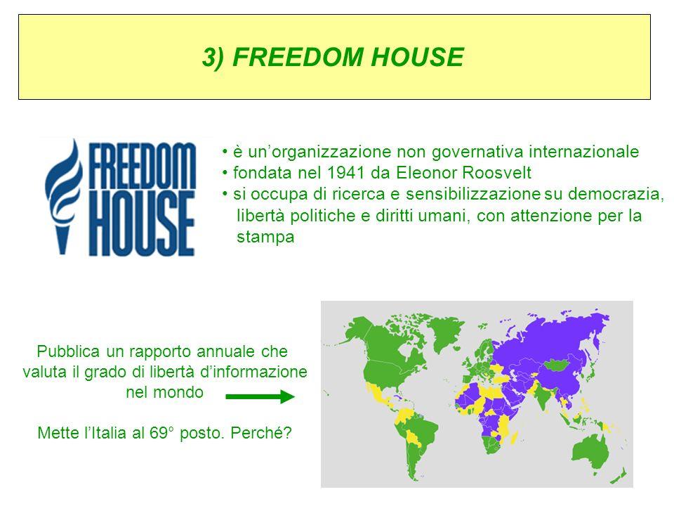 3) FREEDOM HOUSE è un'organizzazione non governativa internazionale
