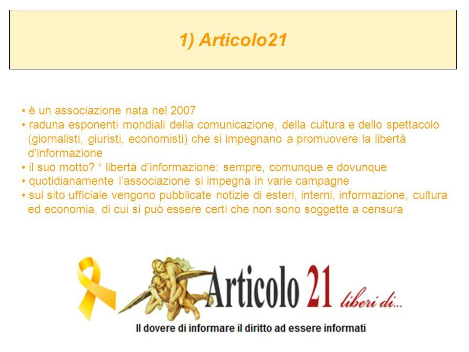 1) Articolo21 è un associazione nata nel 2007