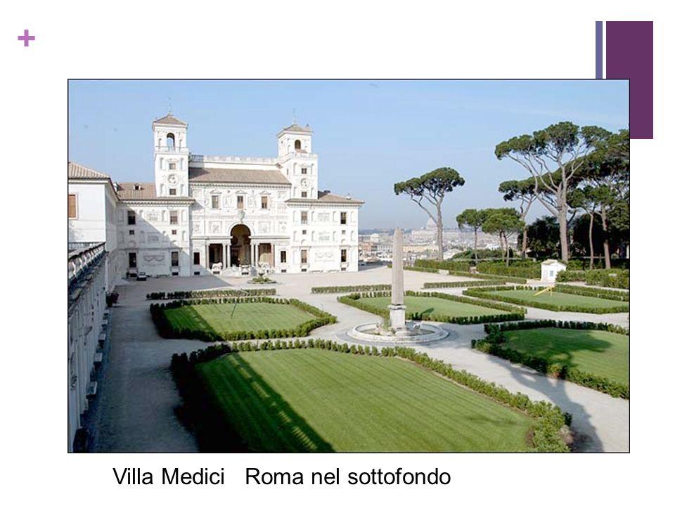 Villa Medici Roma nel sottofondo