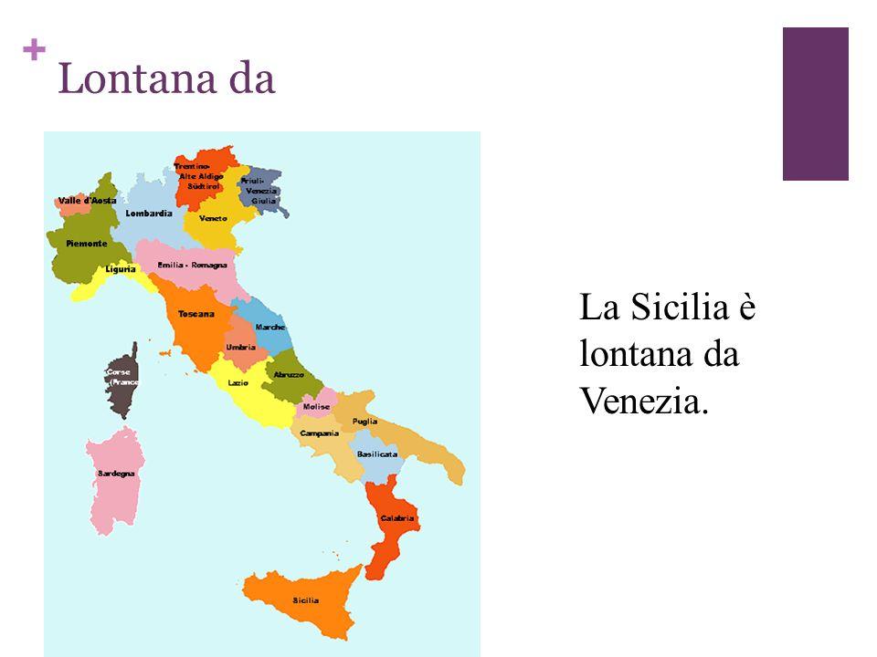 Lontana da La Sicilia è lontana da Venezia.