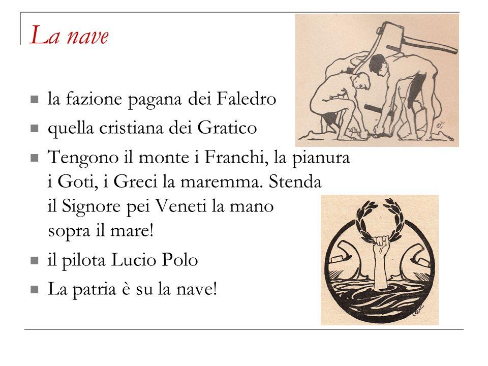 La nave la fazione pagana dei Faledro quella cristiana dei Gratico