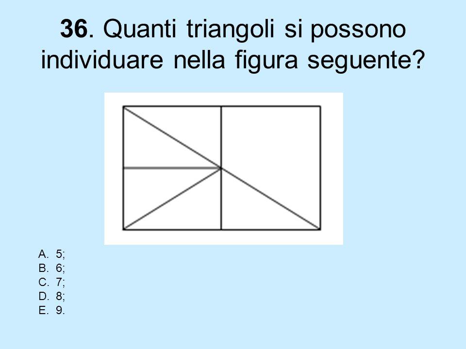 36. Quanti triangoli si possono individuare nella figura seguente