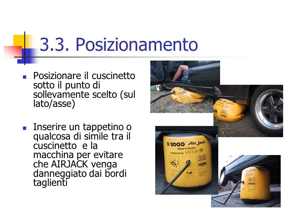 3.3. Posizionamento Posizionare il cuscinetto sotto il punto di sollevamente scelto (sul lato/asse)