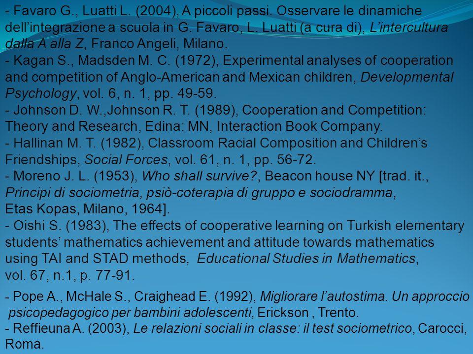 - Favaro G., Luatti L. (2004), A piccoli passi. Osservare le dinamiche
