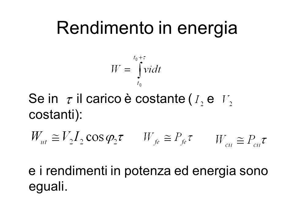 Rendimento in energia Se in il carico è costante ( e costanti):