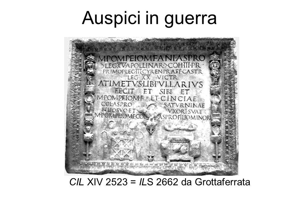 Auspici in guerra CIL XIV 2523 = ILS 2662 da Grottaferrata