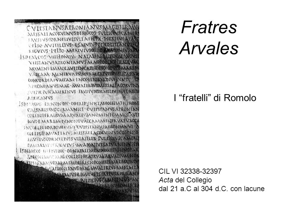 Fratres Arvales I fratelli di Romolo CIL VI 32338-32397