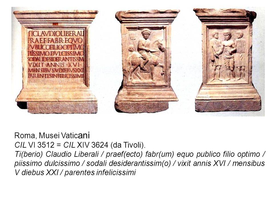 Roma, Musei Vaticani CIL VI 3512 = CIL XIV 3624 (da Tivoli).