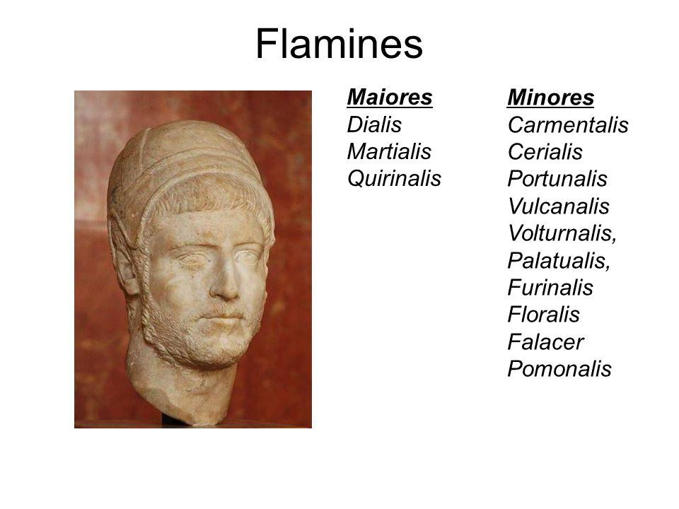 Flamines Maiores Dialis Martialis Quirinalis Minores Carmentalis