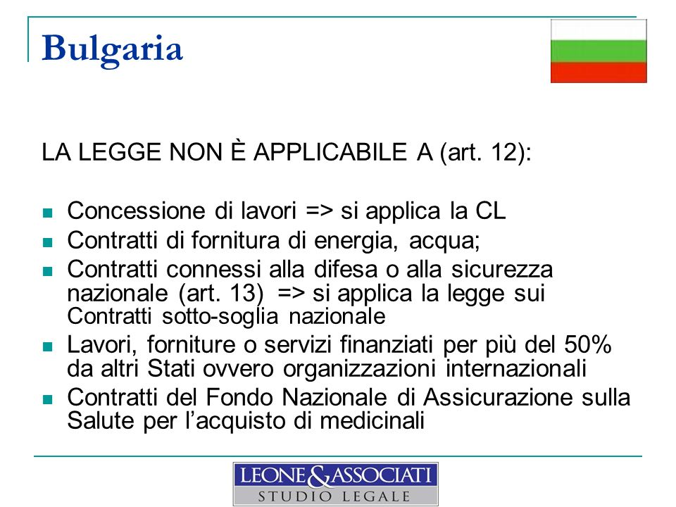 Bulgaria LA LEGGE NON È APPLICABILE A (art. 12):