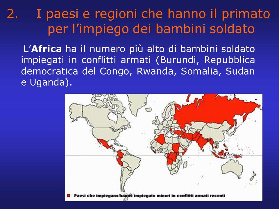 2. I paesi e regioni che hanno il primato per l'impiego dei bambini soldato