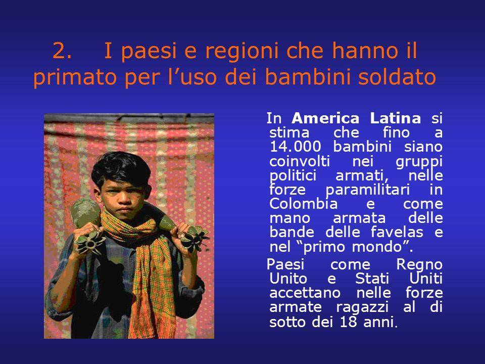 2. I paesi e regioni che hanno il primato per l'uso dei bambini soldato