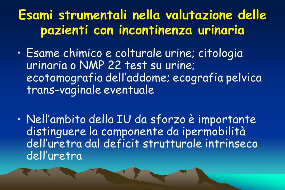 Esami strumentali nella valutazione delle pazienti con incontinenza urinaria
